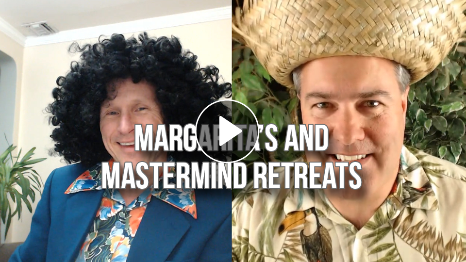 Margarita's & Mastermind Retreats