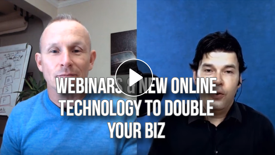 Webinars & New Online Technology to Double Your Biz