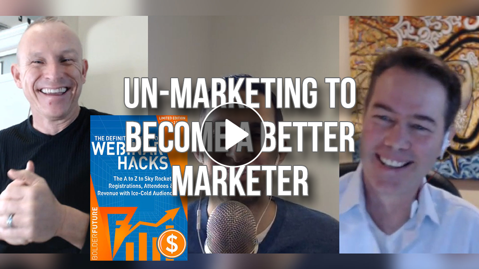 Un-Marketing To Become A Better Marketer