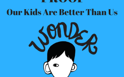 Proof Our Kids Are Better Than Us