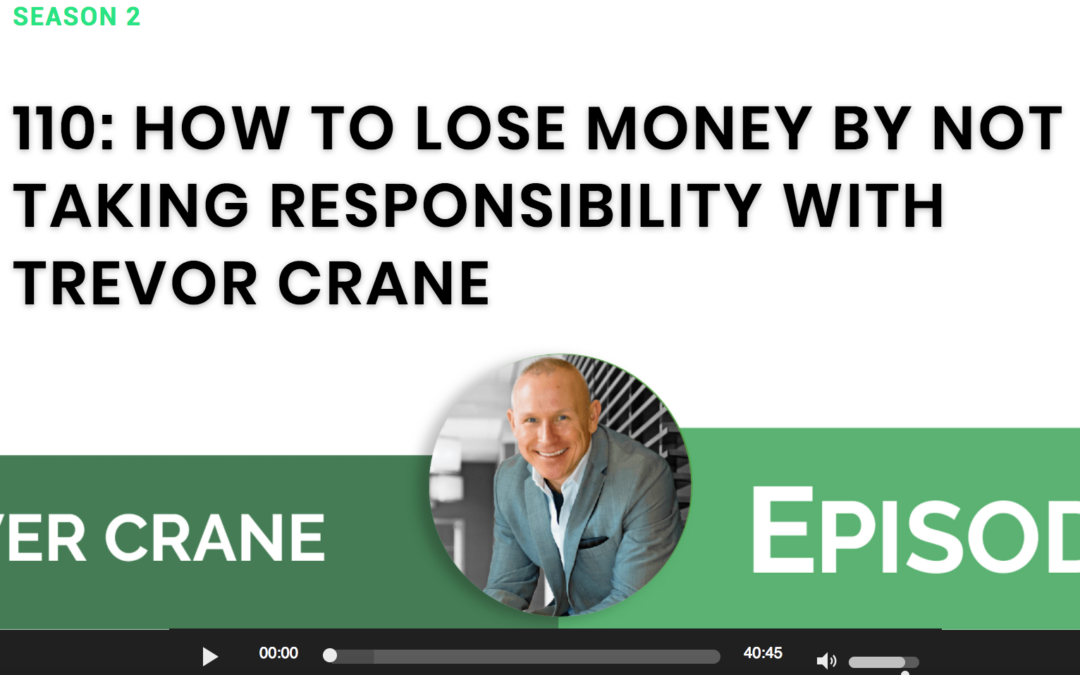 How To Lose Money By Not Taking Responsibility