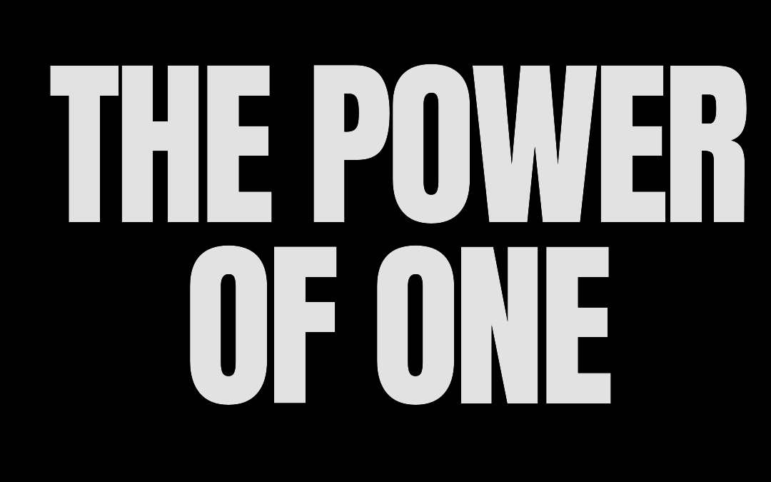 #174: THE POWER OF ONE