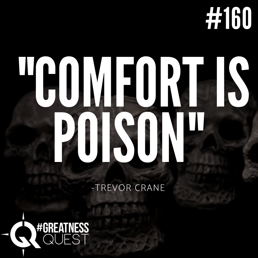 Comfort is poison.