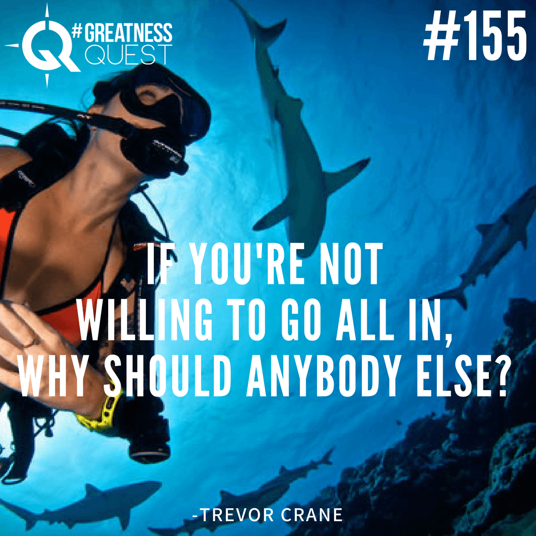 If you're not willing to go all in, why should anybody else?