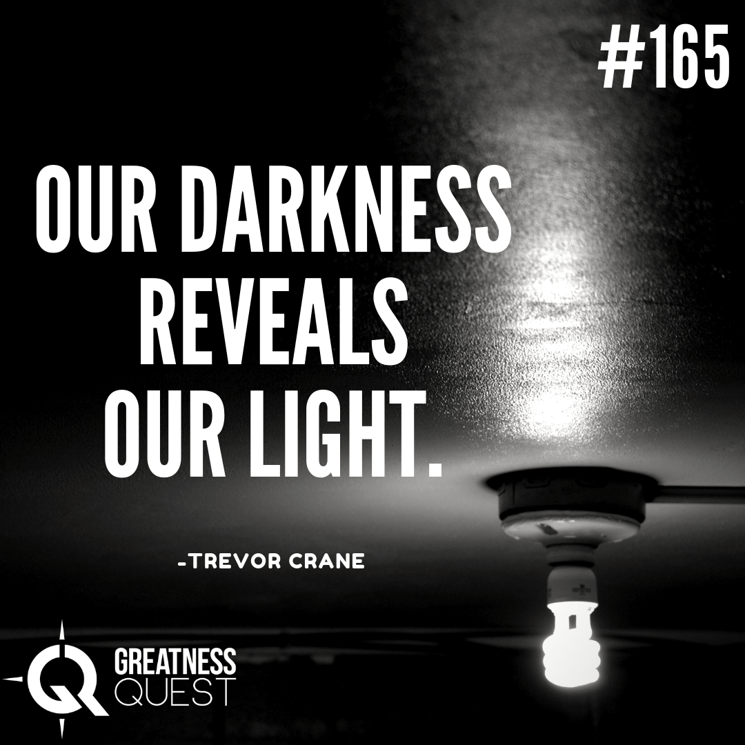 Our darkness reveals our light.