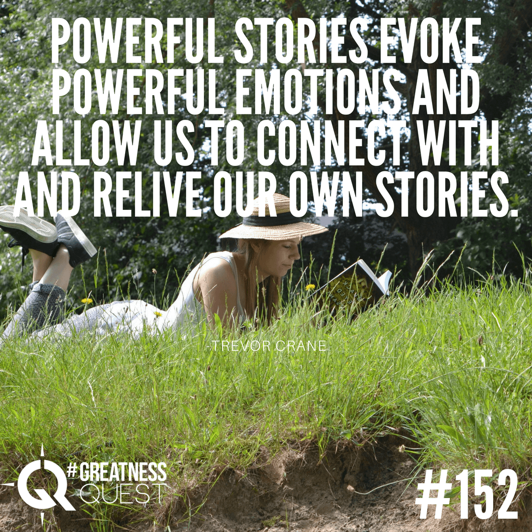 Powerful stories evoke powerful emotions and allow us to connect with and relive our own stories.