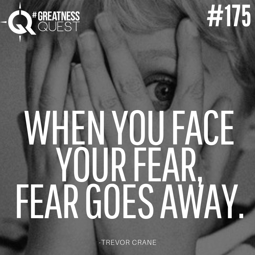 When you face your fear, fear goes away.