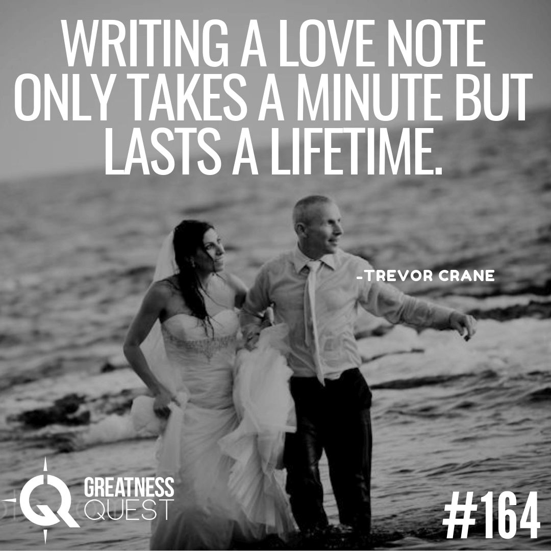 Writing a love note only takes a minute but it lasts a lifetime.