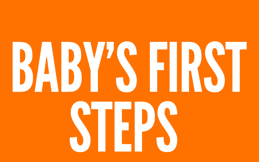 #197: BABY'S FIRST STEPS