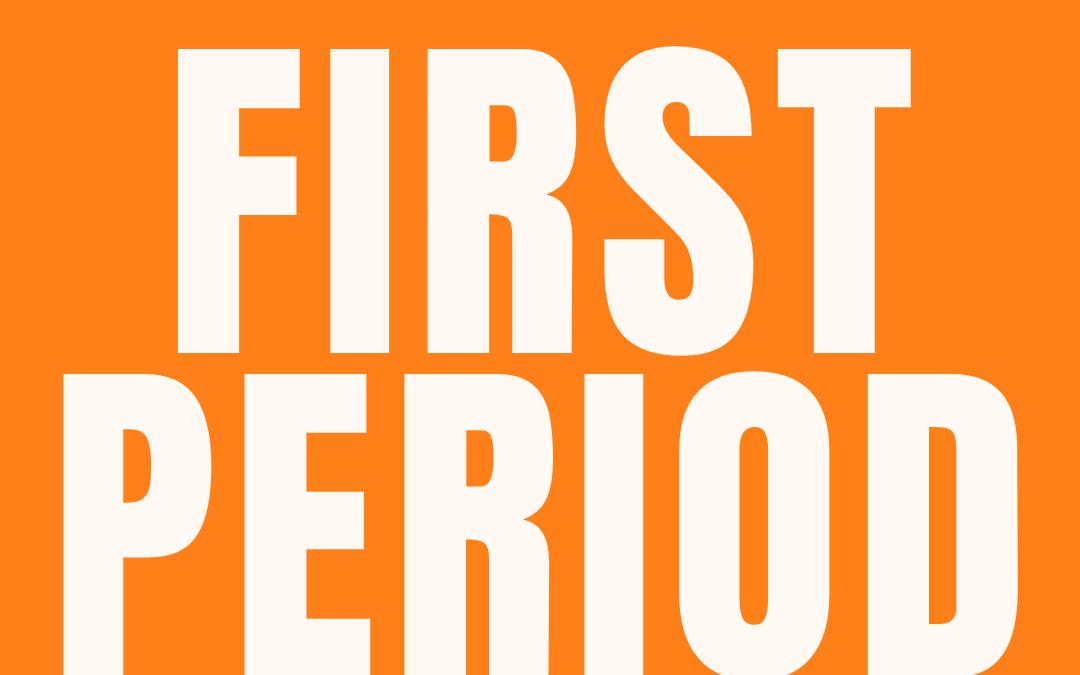 #198: FIRST PERIOD