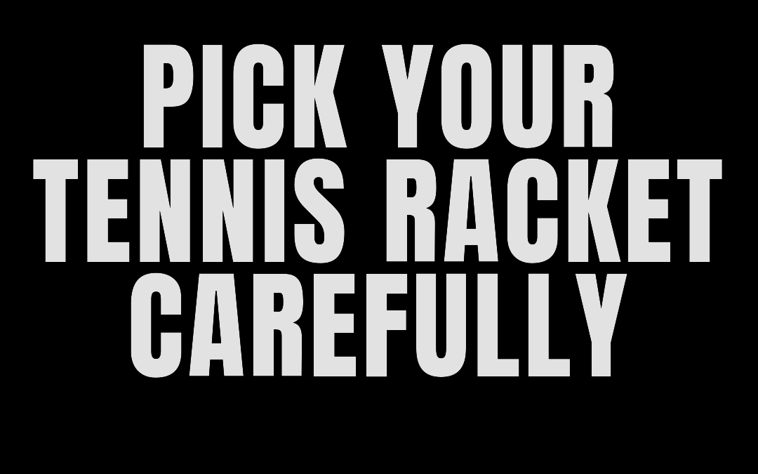#192: PICK YOUR TENNIS RACKET CAREFULLY