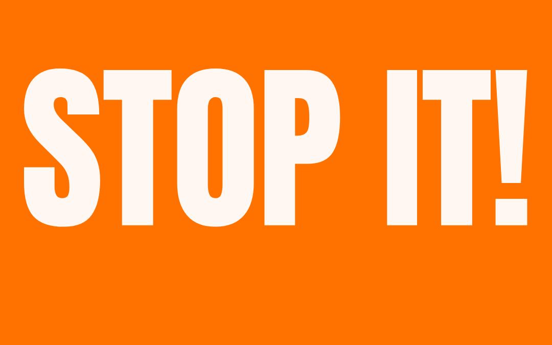#196: STOP IT!