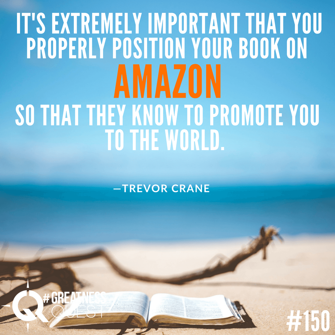 It's extremely important that you properly position your book on Amazon so that theyknow to promote you to the world.