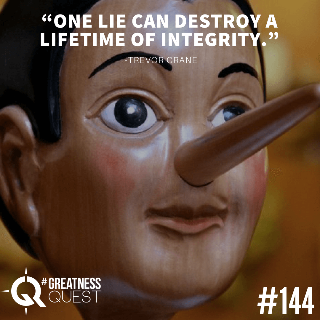 One lie can destroy a lifetime of integrity.