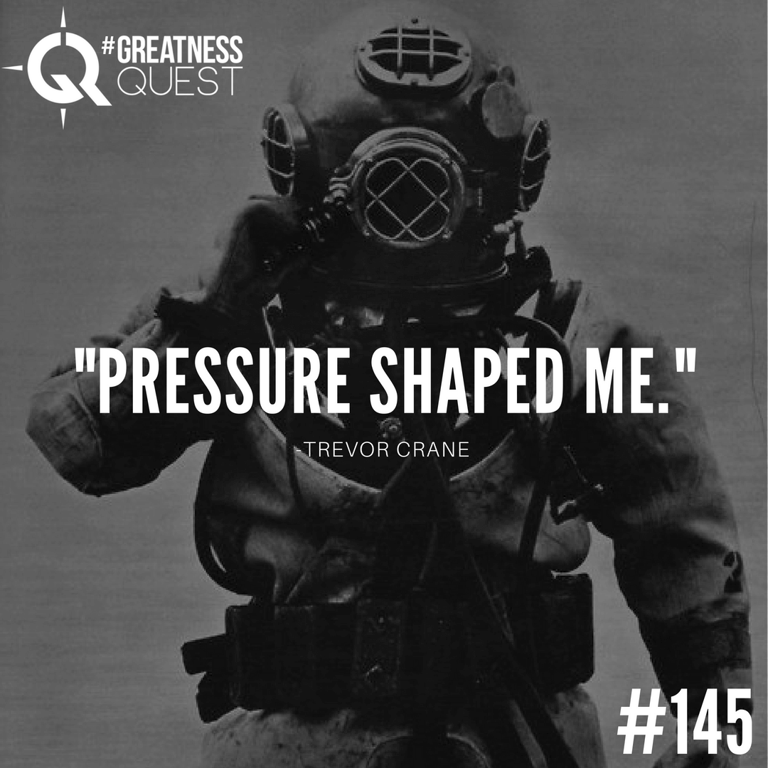 Pressure shaped me.
