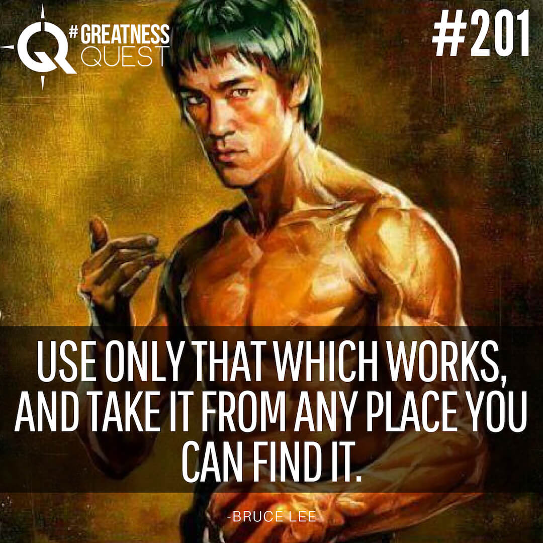 Use only that which works, and take it from any place you can find it.