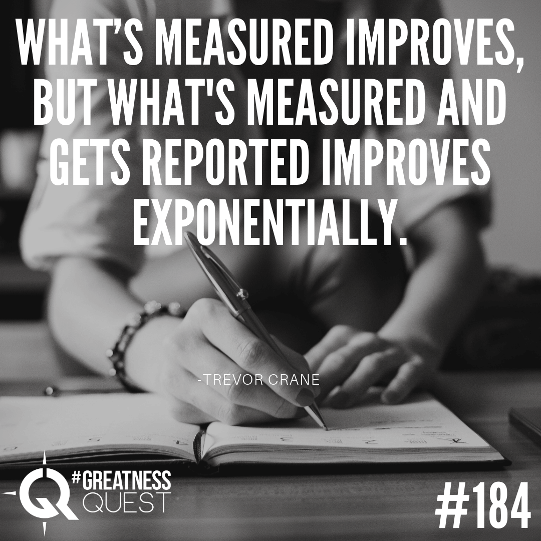 What's measured improves, but what's measured and gets reported improves exponentially.