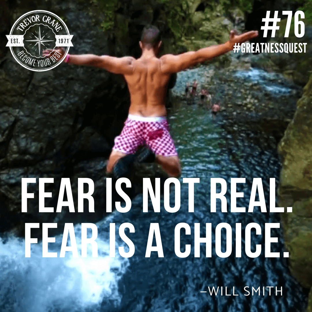 Fear is not real. Fear is a choice.