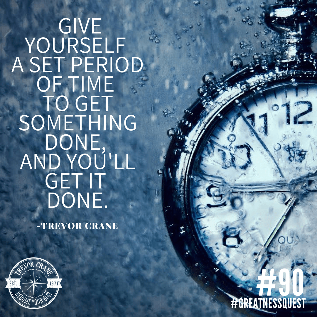 When you give yourself a period of time to get something done, you get it done