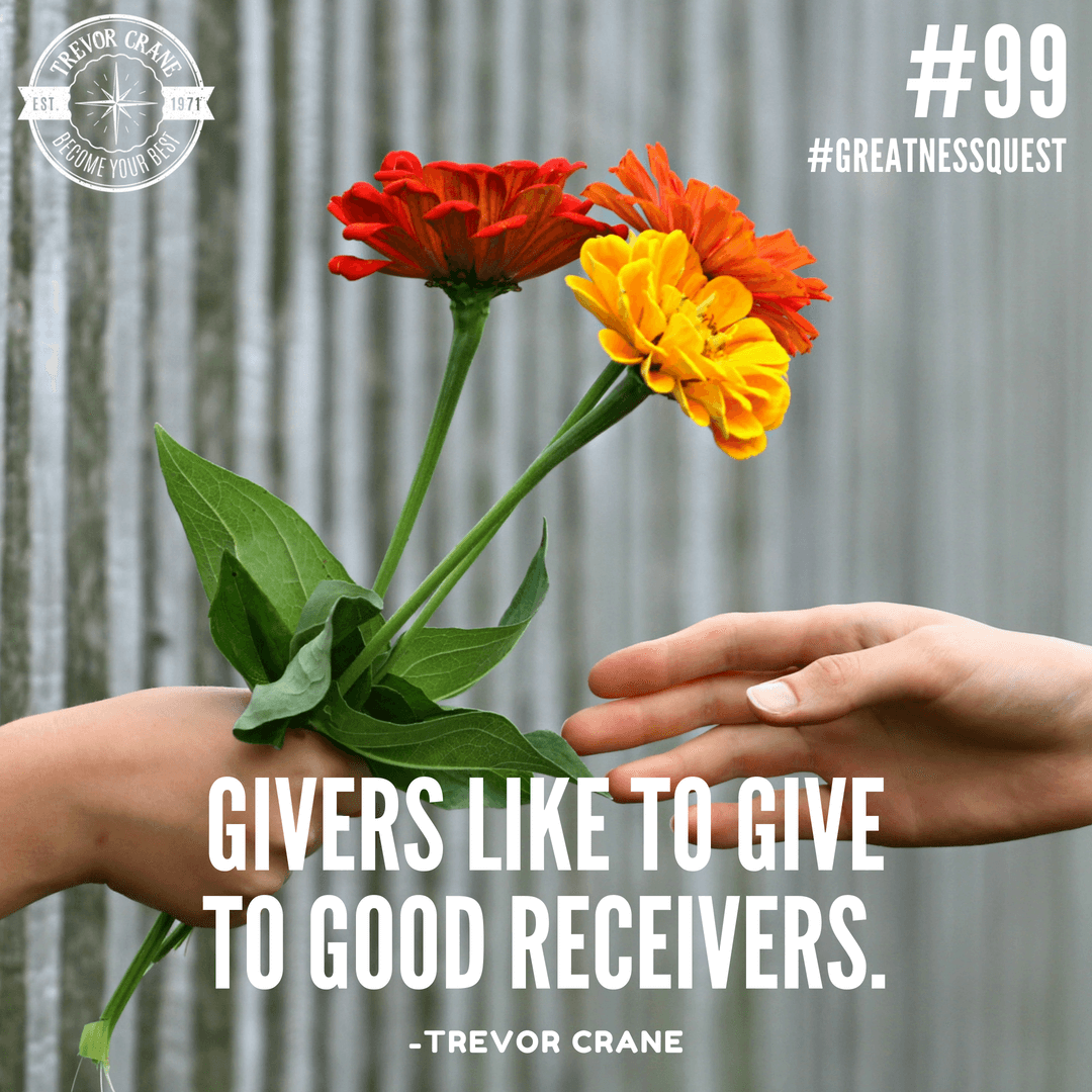 Givers like to give to good receivers