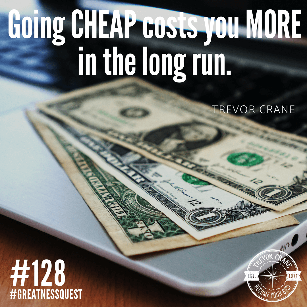 Going cheap costs you more in the long run