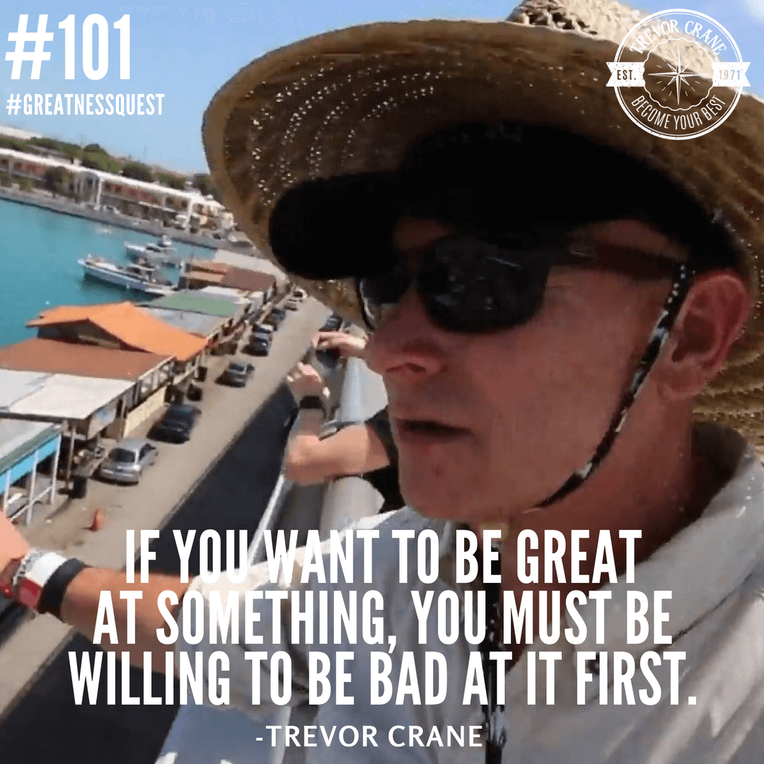 If you want to be great at something, you must be willing to be bad at it first