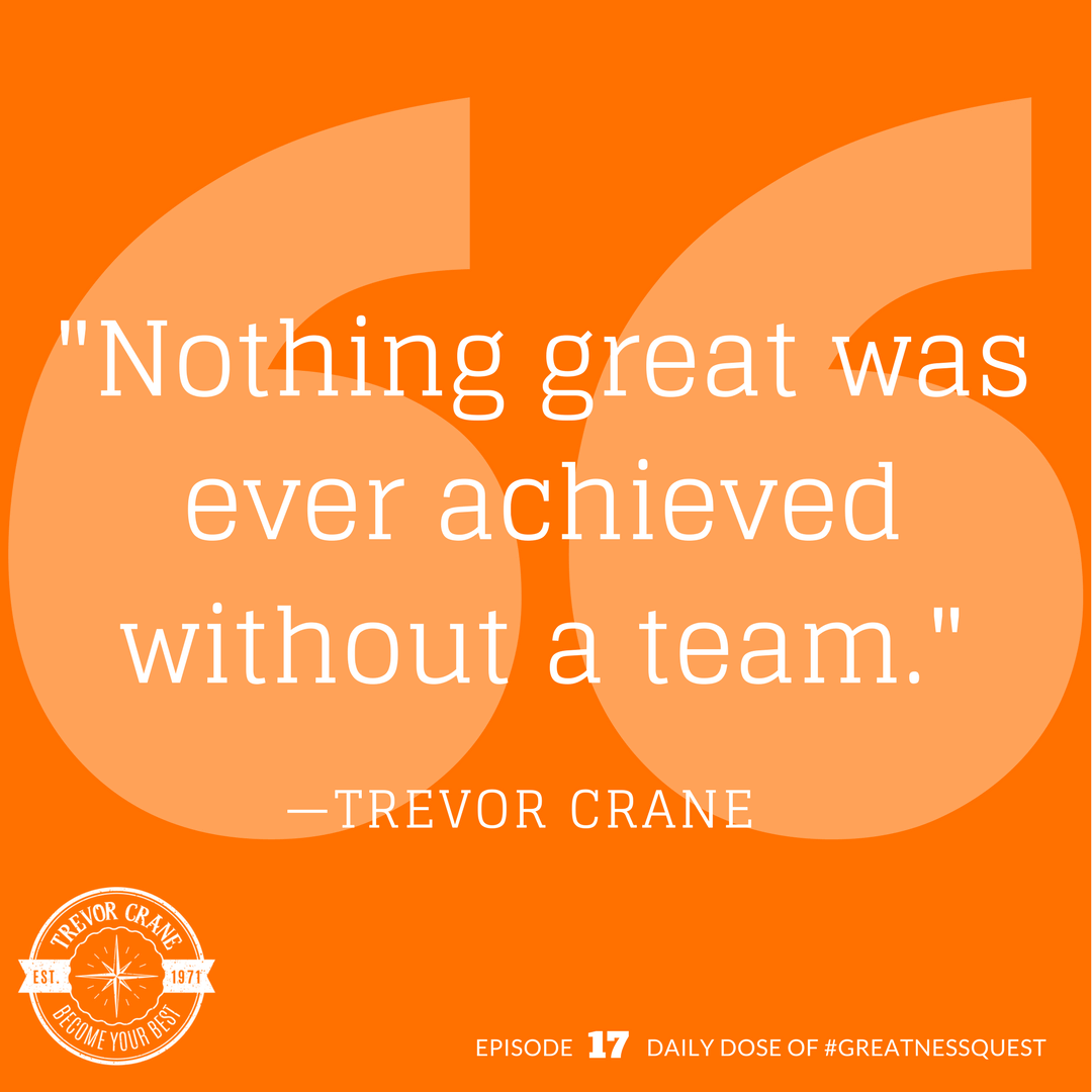 Nothing great was ever achieved without a team.