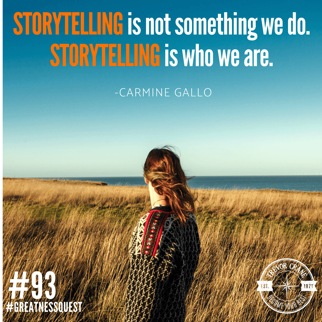 Storytelling is not something we do. Storytelling is who we are