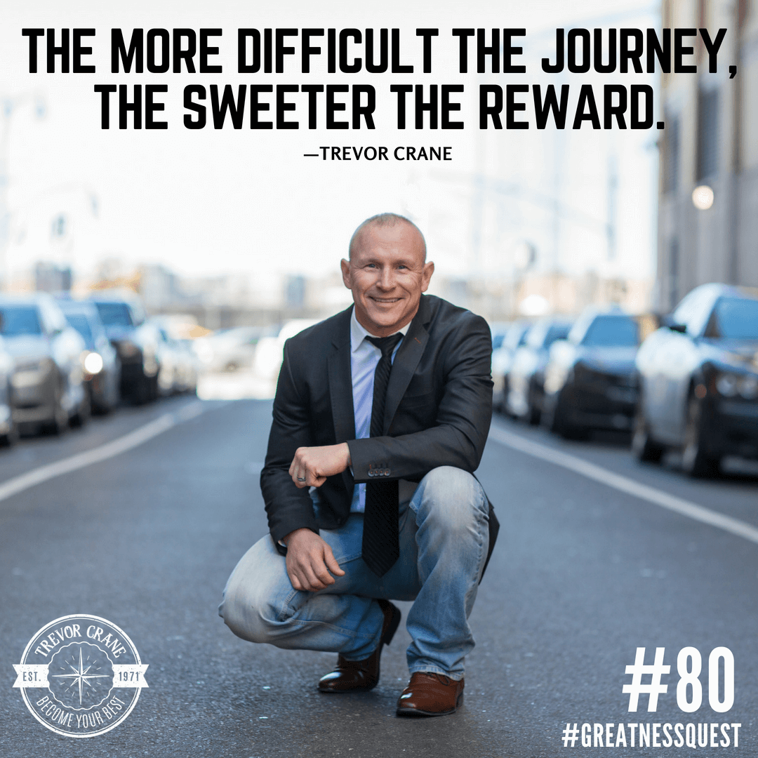 The more difficult the journey, the sweeter the reward.
