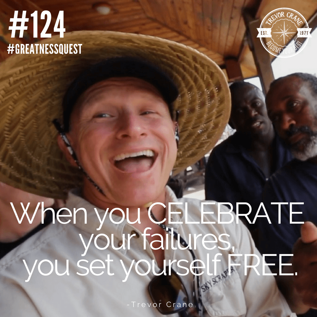 When you celebrate your failures, you set yourself free