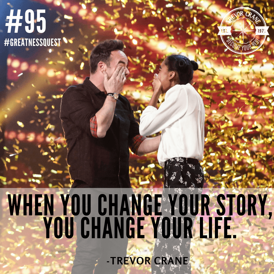 When you change your story, you change your life