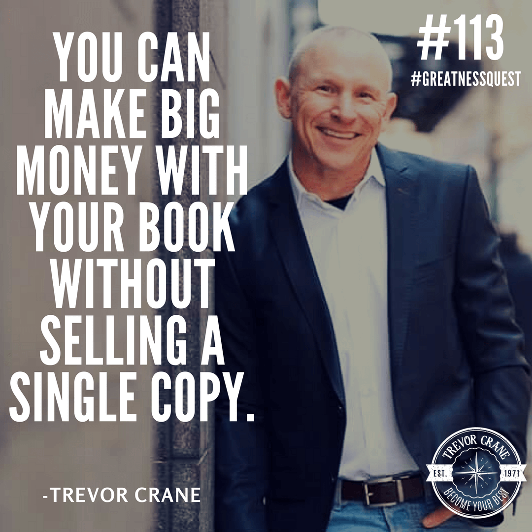 You can make big money with your book without selling a single copy