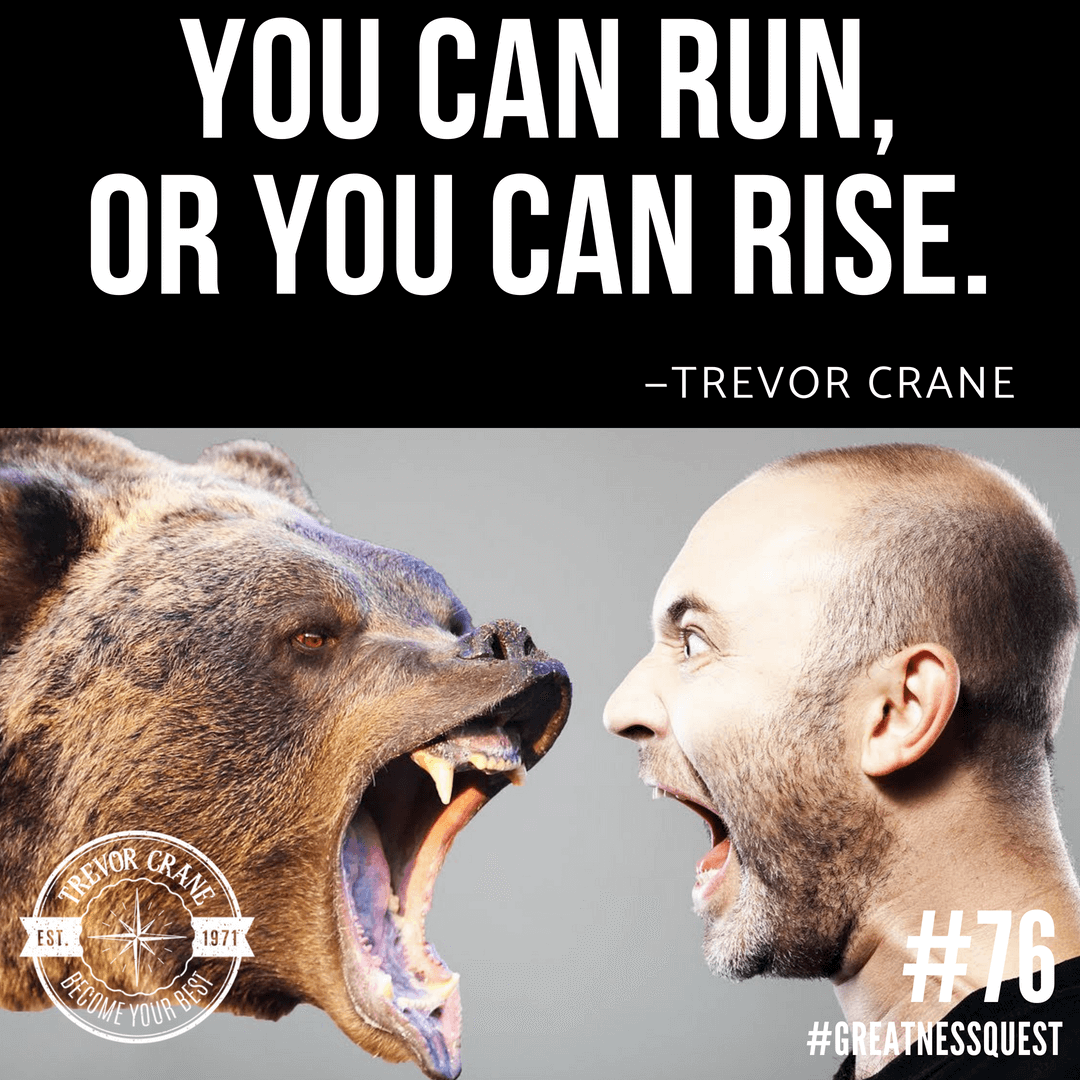 You can run or you can rise.