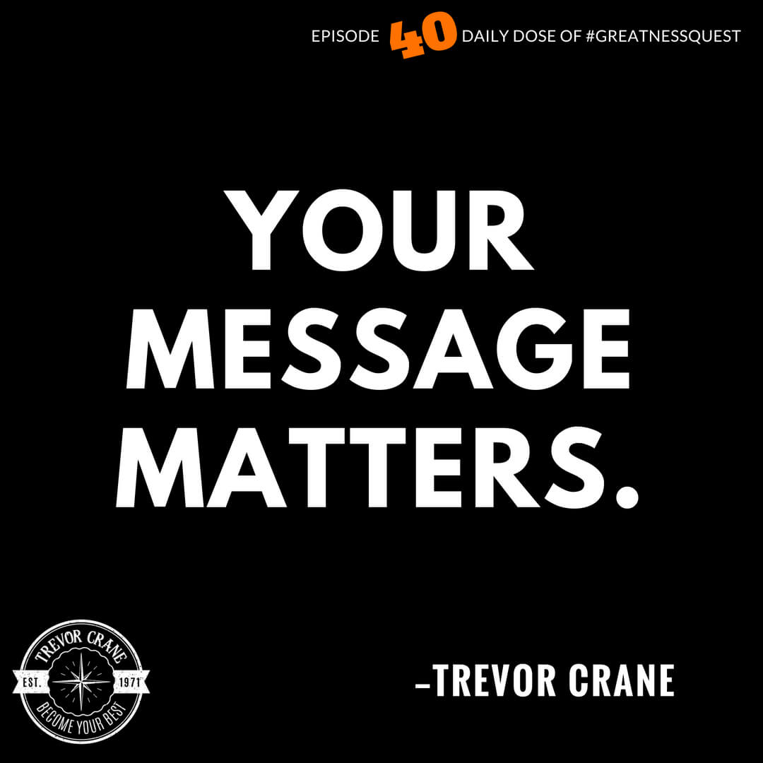 Your message matters.