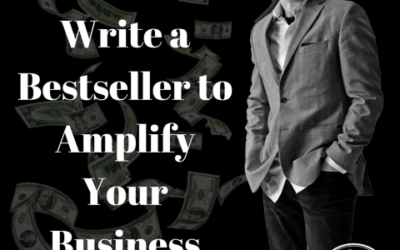 How to Write a Bestseller to Amplify Your Business